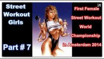 # Part 7 # Street Workout Girls. First Female Street Workout World Championship in Amsterdam 2014