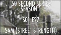 S01E27 Sam JH (Street Strength) x UK Calisthenics x 60 Second Series
