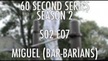60SS S02 E07 Miguel x Barbarians (street workout calisthenics)