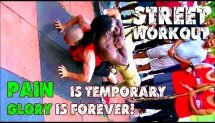 STREET WORKOUT - PAIN is temporary, GLORY is forever!