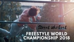 Street Workout Freestyle WORLD CHAMPIONSHIP 2018  SWWC 2018