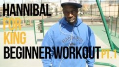 Hannibal For King Beginner Workout Routine - PART 1