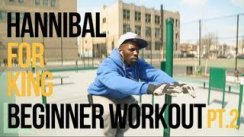 Hannibal For King Beginner Workout Routine - PART 2